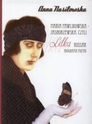 """Okładka książki """"Maria Pawlikowska-Jasnorzewska, czyli Lilka Kossak. Biografia poetki"""""""