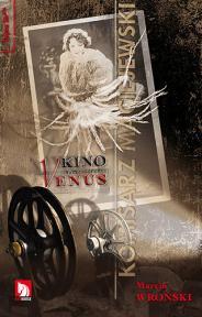 Znalezione obrazy dla zapytania: Marcin Wroński :  Kino Venus
