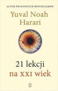 "Yuval Noah Harari – ,,21 lekcji na XXI wiek"" – recenzja i ocena - okładka"