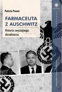 """Patricia Posner – """"Farmaceuta z Auschwitz. Historia zwyczajnego zbrodniarza"""" – okładki"""