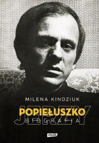 """Milena Kindziuk – """"Jerzy Popiełuszko. Biografia"""" – recenzja i ocena - okładka"""
