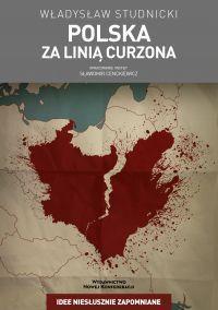 Władysław Studnicki - Polska za linią Curzona