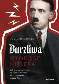 """Bob Carruthers – """"Burzliwa młodość Hitlera"""" – recenzja i ocena - okładka"""