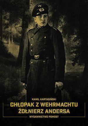 Chłopak z Wehrmachtu. Żołnierz Andersa
