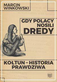 Gdy Polacy nosi dredy. Kołtun historia prawdziwa Marcin Winkowski e-book okładka