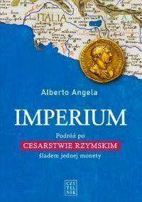 """Alberto Angela - """"Imperium. Podróż po Cesarstwie Rzymskim śladem jednej monety"""" - okładka"""