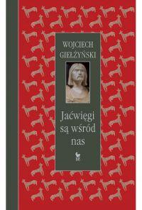 Jaćwięgi są wśród nas Wojciech Giełżyński okładka książki