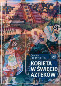 Kobieta w świecie Azteków - okładka