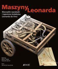 """Laurenza Domenico """"Maszyny Leonarda.  Niezwykłe wynalazki i tajemnice rękopisów Leonarda da Vinci"""" - okładka"""