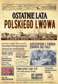 """Sławomir Koper, Tomasz Stańczyk - """"Ostatnie lata polskiego Lwowa"""" - okładka"""