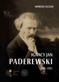 """Mariusz Olczak – """"Ignacy Jan Paderewski 1860-1941"""" – recenzja i ocena - okładka"""