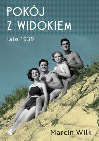 """Marcin Wilk - """"Pokój z widokiem. Lato 1939"""" - okładka"""