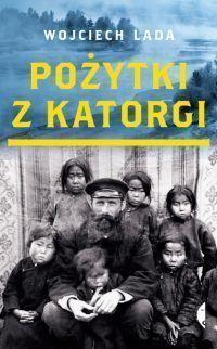 Pożytki z katorgi Wojciech Lada, okładka