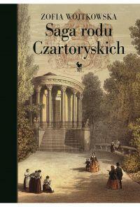 Zofia Wojtkowska - Saga rodu Czartoryskich