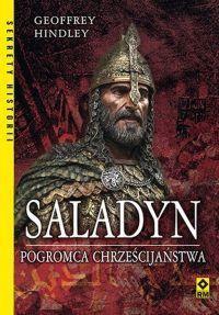 """Geoffrey Hindley – """"Saladyn. Pogromca chrześcijaństwa"""" – recenzja i ocena - okładka"""