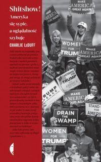"""Charlie LeDuff – """"Shitshow! Ameryka się sypie, a oglądalność szybuje"""" – recenzja i ocena - okładka"""