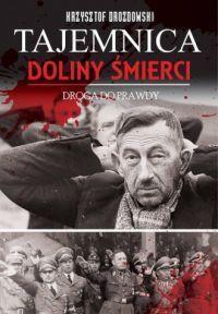 """Krzysztof Drozdowski – """"Tajemnica Doliny Śmierci. Droga do prawdy. Bydgoszcz-Fordon 1939-2018"""" – recenzja i ocena - okładka"""