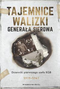 """Iwan Sierow, Aleksandr Jewsiejewicz Hinsztejn - """"Tajemnice walizki generała Sierowa"""" - okładka"""