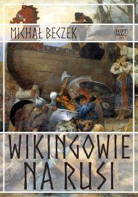 Wikingowie na Rusi - Michał Beczek - okładka