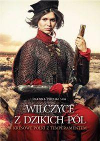 """Joanna Puchalska - """"Wilczyce z dzikich pól"""" - okładka"""