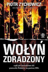 """Piotr Zychowicz - """"Wołyń zdradzony"""" - okładka"""
