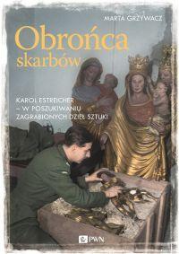 Obrońca Skarbów. Karol Estreicher - okładka książki