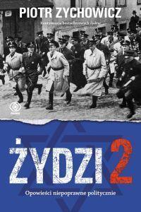 """Piotr Zychowicz – """"Żydzi 2. Opowieści niepoprawne politycznie""""  – okładka"""