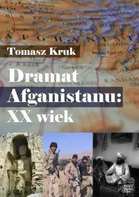 Tomasz Kruk Dramat Afganistanu XX wiek okładka