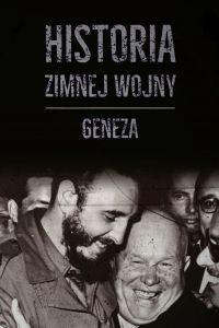 Historia Zimnej Wojny t.1 - okładka książki