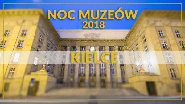 Noc Muzeów 2018 Kielce program lista muzeów