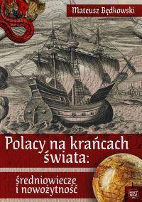 okładka Polacy na krańcach świata: średniowiecze i nowożytność