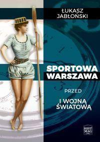 Sportowa Warszawa przed I wojną światową - okładka