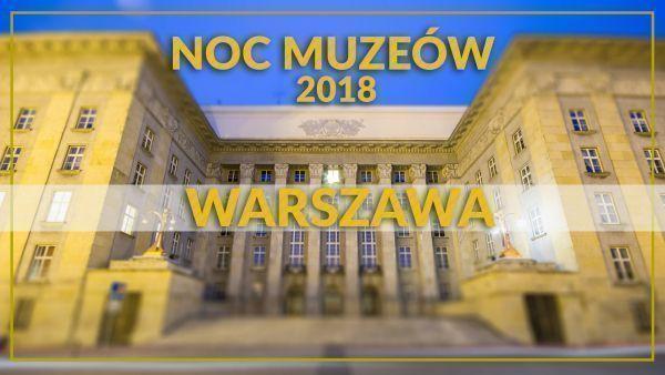 Noc Muzeów 2018 Warszawa program lista muzeów